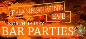 Thanksgiving Eve North Jersey Bar Parties