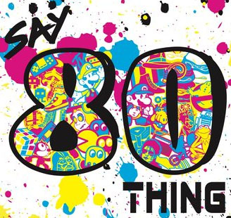 say-80-thing